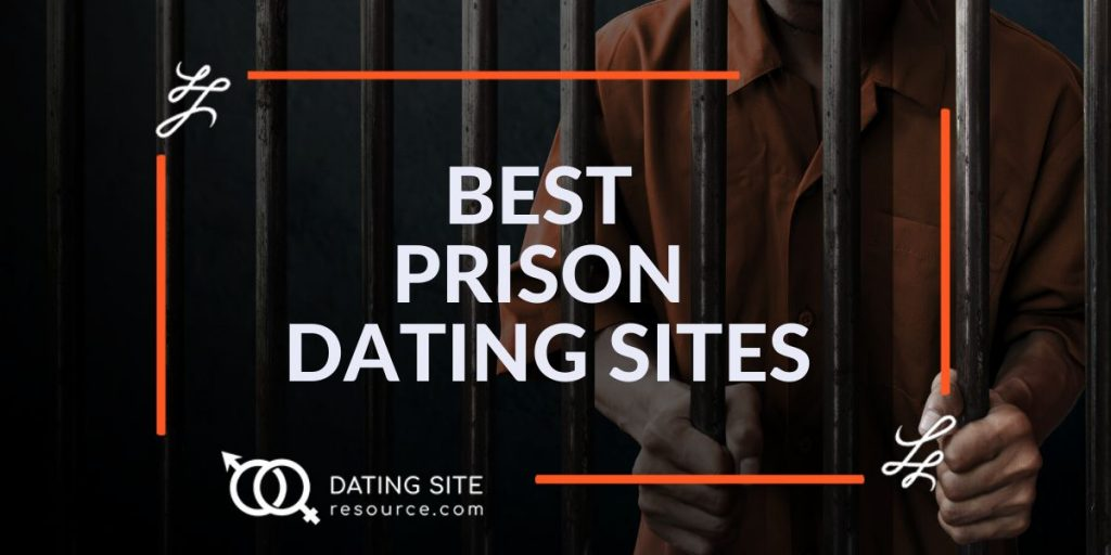 prision dating sites